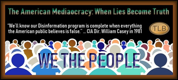 The American Mediaocracy: When Lies Become Truth