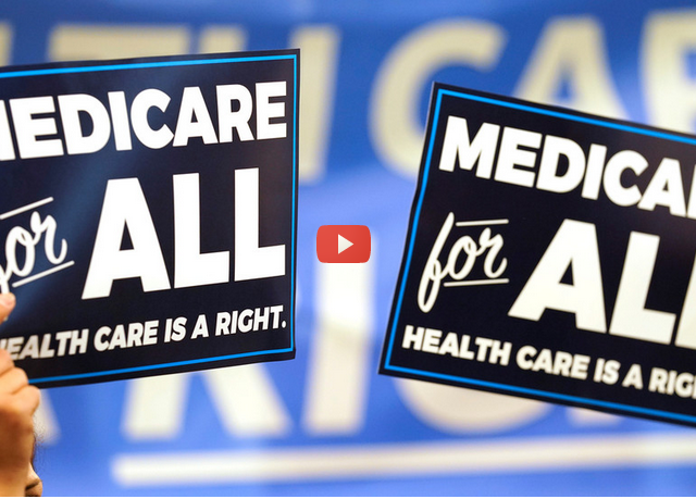 'Medicare For All' could save lives & billions of dollars