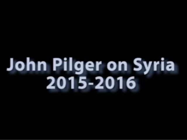 John Pilger on Syria 2015-2016