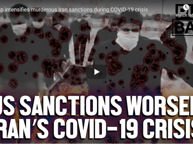 Trump intensifies murderous Iran sanctions during COVID-19 crisis