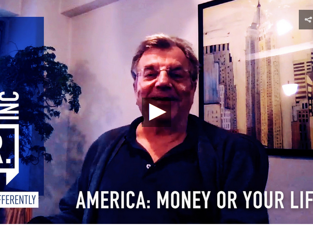 America: Money or your life?