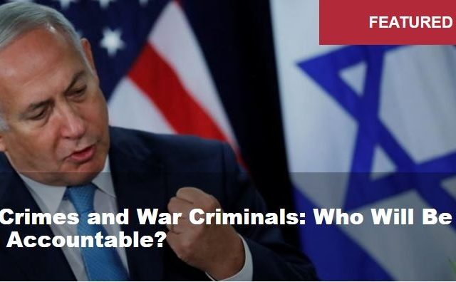 War Crimes and War Criminals: Who Will Be Held Accountable?