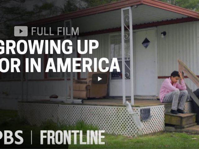 Growing Up Poor In America (full film)   FRONTLINE