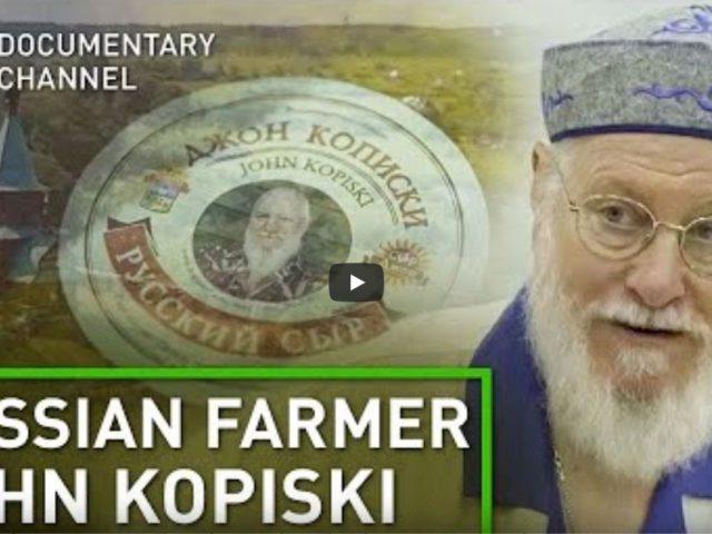 I am John Kopiski, a Russian Farmer   RT Documentary